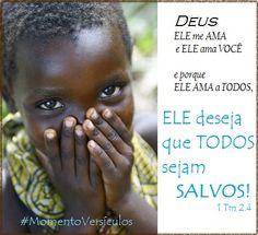 Momento Versículos: Salvação: desejo de Deus para TODOS (1 Tm 2.4)