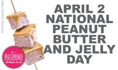 April 2nd- National Peanut Butter & Jelly Day @ Best Friends For Frosting.  Check out recipes for Peanut Butter & Jelly Marshmallows, cupcakes, french macarons, & cookies.  PB extravaganza!