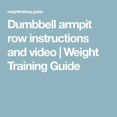 Dumbbell armpit row instructions and video | Weight Training Guide