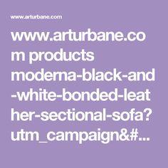 www.arturbane.com products moderna-black-and-white-bonded-leather-sectional-sofa?utm_campaign=Pinterest%20Buy%20Button&utm_medium=Social&utm_source=Pinterest&utm_content=pinterest-buy-button-1f323464d-c517-4124-bb5a-fe974f76b214
