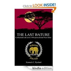 """The Last Bature"" is a policeman's story set in Nibana, an imaginary West African state, shortly after gaining its independence from the British in 1962. What begins as a straightforward investigation by the last British policeman in the Northern Region and an African inspector, quickly turns to intrigue when the intelligence services of the superpowers vie with each other to secure a breakthrough in weapons technology."