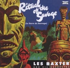 "Les Baxter ""Ritual Of The Savage"", 1951"