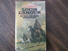Louis L'amour To The Far Blue Mountains.