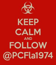 KEEP CALM AND FOLLOW @PCFla1974