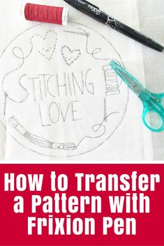"""How to Transfer a Pattern with Frixion pen - Learn how to transfer a pattern with Frixion pen plus find this cute free stitchery pattern from Wild Olive, """"Stitching Love"""". Owl Embroidery, Cross Stitch Embroidery, Embroidery Patterns, Machine Embroidery, Free Motion Quilting, Quilting Tips, Machine Quilting, Sewing Hacks, Sewing Tutorials"""