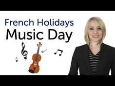 Learn French Holidays - Music Day - Fête de la musique - YouTube June 21