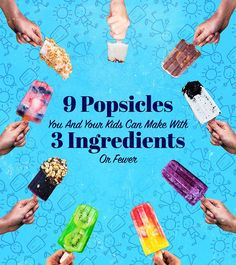 9 Delicious Popsicles To Beat The Heat this Summer
