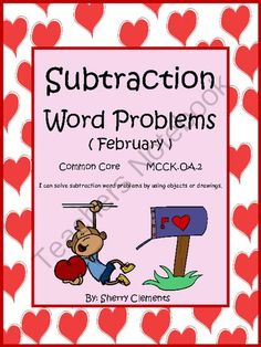 February Subtraction Word Problems! Enter for your chance to win 1 of 3.  Subtraction Word Problems (February) Common Core (17 pages) from Dr. Clements' Kindergarten on TeachersNotebook.com (Ends on on 2-8-2014)  February Subtraction Word Problems (Common Core) (15 pages) Includes number line, drawing space, ten frame, and equation.