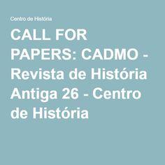 CALL FOR PAPERS: CADMO - Revista de História Antiga 26 - Centro de História