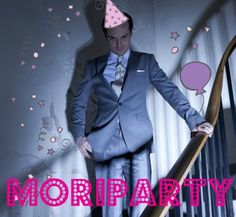 I can't. I just . . . can't. If I ever have a Sherlock-themed party I'll put on the invitations: IOU a Moriparty!!