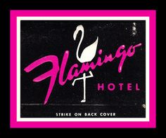 Flamingo Hotel Vintage Matchbook by Cosmo Lutz, via Flickr