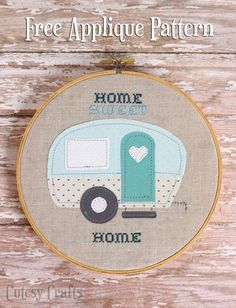 """Home Sweet Home"" trailer embroidery hoop with free applique pattern."