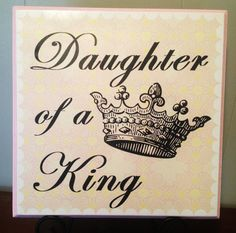 Hey, I found this really awesome Etsy listing at https://www.etsy.com/listing/167245488/young-womens-daughter-of-a-king-sign