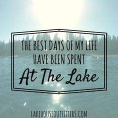 Sign or scrapbook: SOME OF the best days of my life have been spent at the lake Lake Quotes, Beach Quotes, Sign Quotes, Lake Signs, Beach Signs, Lakeside Living, Lake Decor, Lake Beach, Never Stop Dreaming