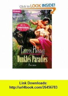 Dunkles Paradies. (9783442431915) Tami Hoag , ISBN-10: 3442431913  , ISBN-13: 978-3442431915 ,  , tutorials , pdf , ebook , torrent , downloads , rapidshare , filesonic , hotfile , megaupload , fileserve