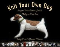 Black Dog Books-Knit Your Own Dog.just wish this was a crochet your own dog book. I do have patterns for a few breeds. In particular the Boston Terrier Knitting Books, Knitting Projects, Knitting Patterns, Fun Patterns, Knitting Humor, Easy Knitting, Knitting Ideas, Knitting Needles, Dog Lover Gifts