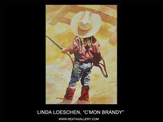 "Western Art by Linda Loeschen, ""C'mon Brandy"""