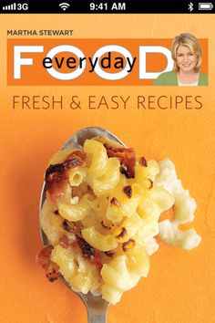 Martha's Everyday Food--I'm a HUGE fan of this little magazine...the recipes are healthy and easy. Can't get much better than that. Thank you Martha!