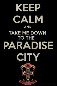 Paradise city - Guns N´ Roses.