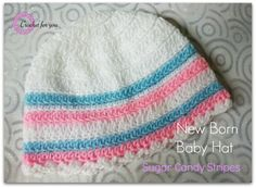 This baby crochet hat is a basic favorite. Sugar Candy Stripes - New born baby hat - Media - Crochet Me