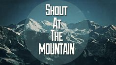 Shout at the Mountain. Free mp3 download ~~ original music by Andrew Tremblay (our worship leader).