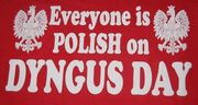 Everyone is Polish on Dyngus Day T-shirt-PL18