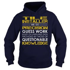 Tile Installer We Do Precision Guess Work Knowledge T-Shirts, Hoodies. CHECK PRICE ==► https://www.sunfrog.com/Jobs/Tile-Installer--Job-Title-Navy-Blue-Hoodie.html?id=41382