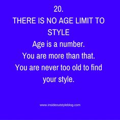 20.THERE IS NO AGE LIMIT TO STYLE