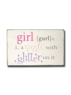 - description - Specs The true definition of a little girl! Completely hand painted on a quality pine board, this fun definition sign is available for a girl. It is then distressed and antiqued for an