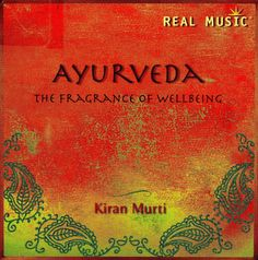 Ayurveda: The Fragrance of Wellbeing (2008) | Kiran Murti #NewAge