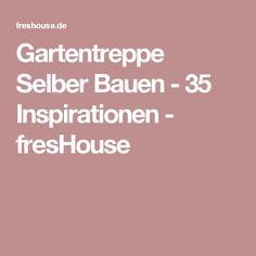 Gartentreppe Selber Bauen - 35 Inspirationen - fresHouse