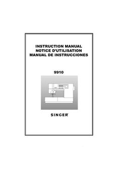 Singer Quantum 9910 Sewing Machine Instruction Manual.  Here are just a few examples of what's included in this manual:  * Machine parts and accessories. * Control panel. * Threading machine. * Bobbin setting. * Adjusting thread tension. * Stitch selection. * Maintenance. * Helpful hints. * Much more!  78 pages of great information.  Great diagrams!  Multi-language manual.