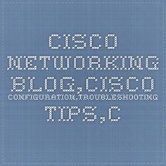 Cisco Networking Blog,Cisco Configuration,Troubleshooting Tips,CCNA, CCNP Practice Exams - Part 9