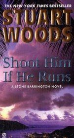 Shoot HIm if He Runs.  Stuart Woods.