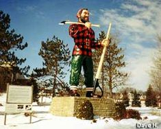Bangor  the birthplace of the lumber industry, and, naturally, the Birthplace of Paul Bunyan.