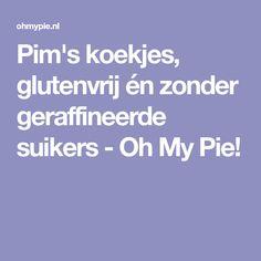 Pim's koekjes, glutenvrij én zonder geraffineerde suikers - Oh My Pie!