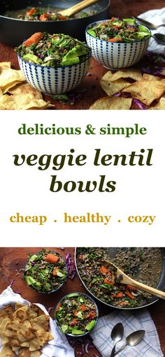 veggie lentil bowls are easy and delicious. they're a great cheap vegan dinner, and come together quickly.