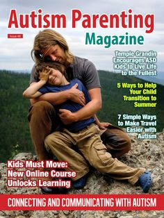 Feat: +Kids Must Move - New Online Course Uses Movement to Unlock Learning +Top 10 Tips for Rekindling Marriage When You Have a Child with Special Needs +Temple Grandin Encourages Kids with Autism to Live Life to the Fullest +Becoming a Father- I Remember the Special Day Clearly +Parties: How to Make Communication a Piece of Cake for Kids with Autism +Practical Help for Blending Stepfamilies Affected By Autism +and so much more!
