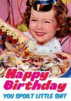 Rude Birthday Card You Spoilt Little St Funny Humour Retro Greeting