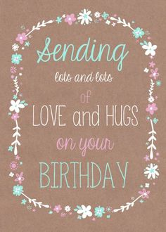 Love and hugs, birthday