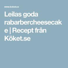Leilas goda rabarbercheesecake   Recept från Köket.se