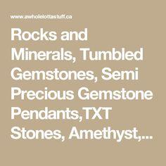 Rocks and Minerals, Tumbled Gemstones, Semi Precious Gemstone  Pendants,TXT Stones, Amethyst, Rose Quartz, Moonstone, Jasper, Agate, Geode,  Citrine, Onyx, Shark Tooth Fossil, Arrowhead