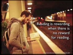 Reading is rewarding when there is no reward for reading. - John Spencer