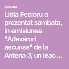 """Lidia Fecioru a prezentat sambata, in emisiunea """"Adevaruri ascunse"""" de la Antena 3, un leac pentru cei stresati. Este vorba despre o reteta foarte simpla de bau"""