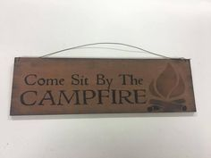 Come Sit by the Campfire wood art sign lodge lake cabin camper camping decor  #Lodge #Lodge