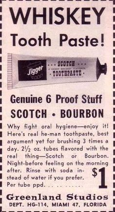 Whisky Toothpaste Was A Thing In 1961 Yes, Whisky Toothpaste Was A Thing In we need to get this stocked in all hospitals!Yes, Whisky Toothpaste Was A Thing In we need to get this stocked in all hospitals! Vintage Humor, Vintage Posters, Weird Vintage Ads, Whisky, Journal Vintage, Dental Humor, Dental Teeth, Photo Vintage, Old Advertisements