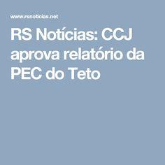 RS Notícias: CCJ aprova relatório da PEC do Teto