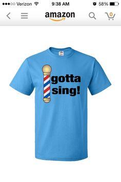 Gotta Sing Barbershop T-Shirt on amazon.com