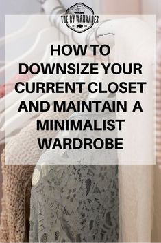 """Solve your """"I have nothing to wear"""" problem. Learn three steps to downsize your . Solve your """"I have nothing to wear"""" problem. Learn three steps to downsize your closet and keep"""