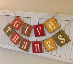 Items similar to Give Thanks Fall Banner Thankful Sign Bunting Garland Autumn Colors Rustic Barn Siding Cards Shabby Distressed on Etsy Thanksgiving Banner, Fall Banner, Thanksgiving Crafts, Thanksgiving Decorations, Fall Crafts, Holiday Crafts, Fall Decorations, Holiday Ideas, Holiday Decor